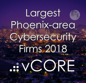 Largest Phoenix-area Cybersecurity Firms 2018